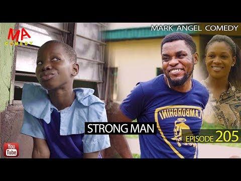 STRONG MAN ~ Mark Angel | Emmanuela