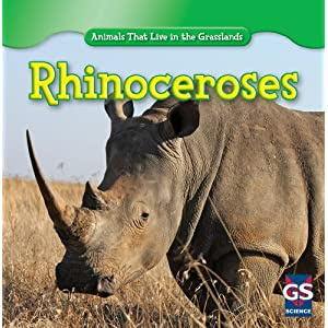 Rhinoceroses (Animals That Live in the Grasslands)