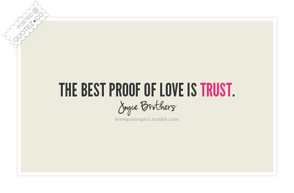 The Best Proof Of Love Is Trust Love Quote Quotezco