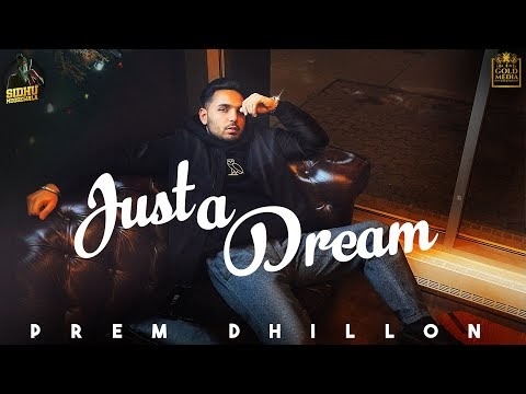 JUST A DREAM LYRICS PREM DHILLON