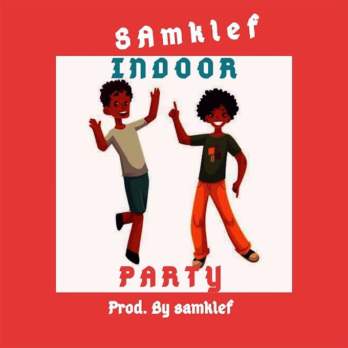[MUSIC] Samklef – Indoor Party
