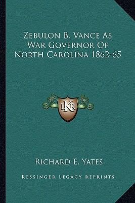 http://images.betterworldbooks.com/116/Zebulon-B-Vance-as-War-Governor-of-North-Carolina-1862-65-Yates-Richard-E-9781163191996.jpg