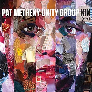 Pat Metheny Unity Group Kin