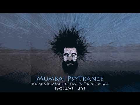 ॐ MahaShivRatri Special PsyTrance Mix ॐ (Volume – 29) [2018]