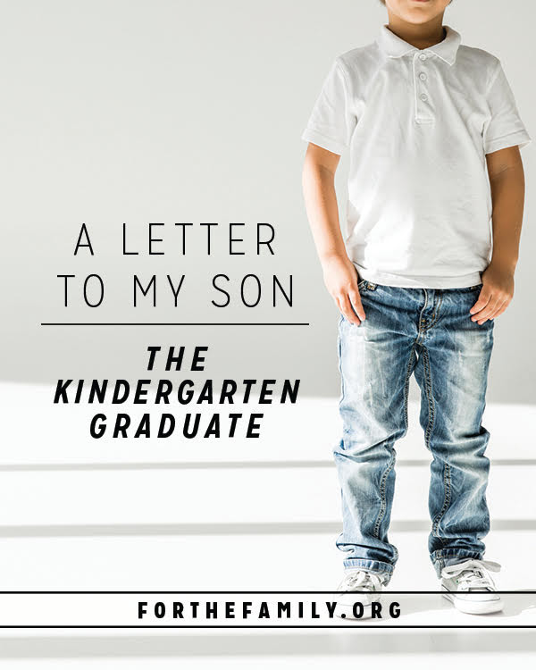 A Letter To My Son The Kindergarten Graduate For The Family