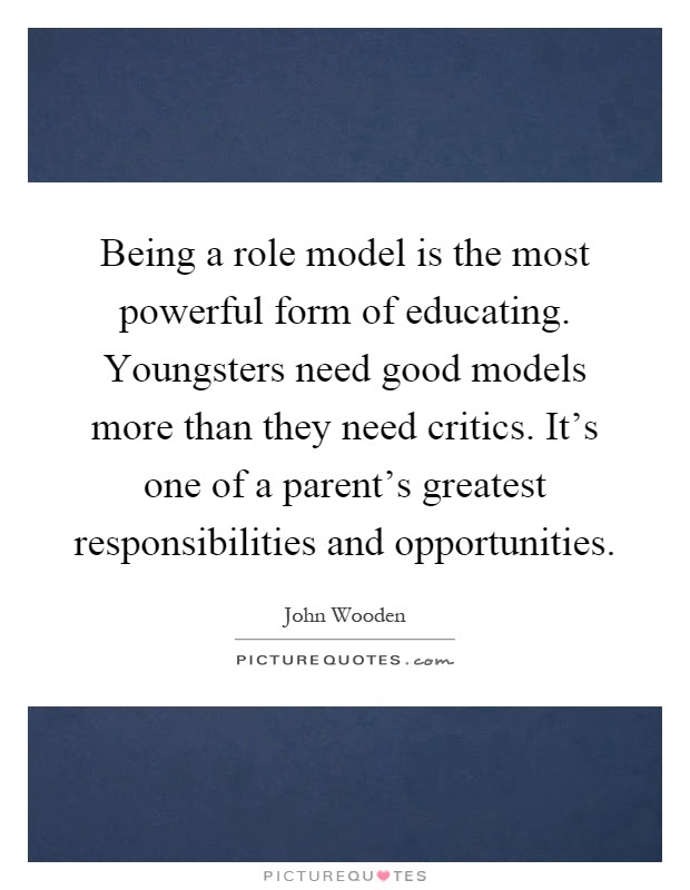 Being A Role Model Quotes Sayings Being A Role Model Picture