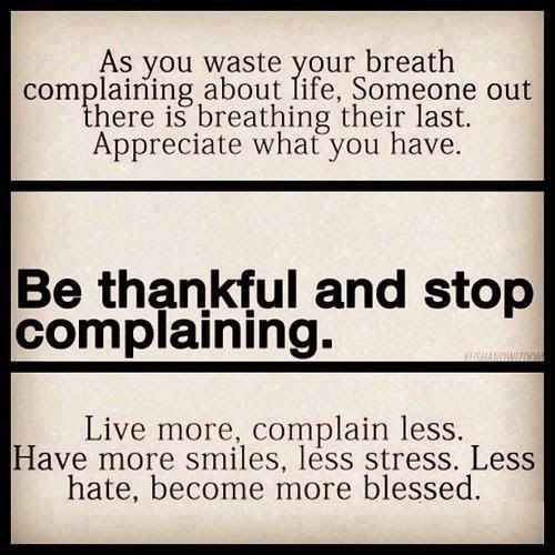 Be Thankful And Stop Complaining Pictures Photos And Images For