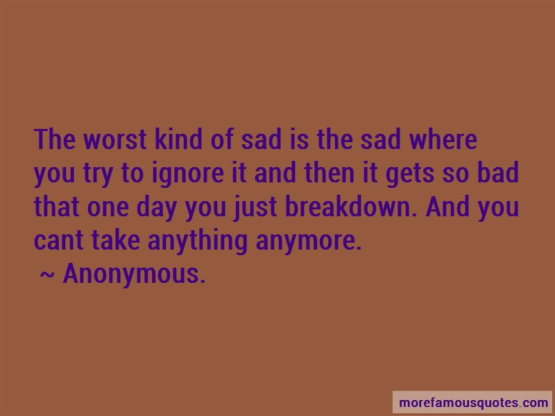 Just Cant Take It Anymore Quotes Top 1 Quotes About Just Cant