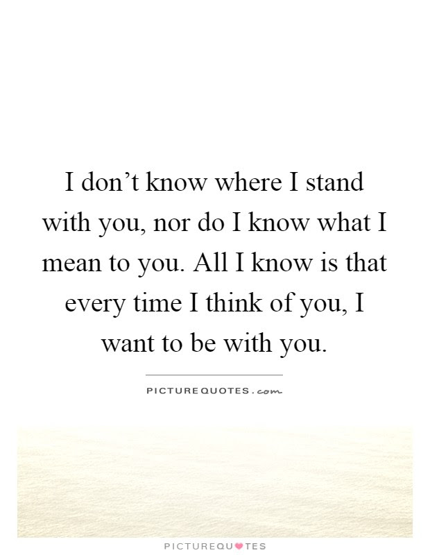 Want To Be With You Quotes Sayings Want To Be With You Picture
