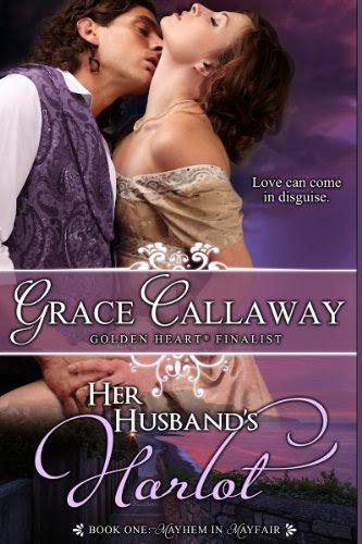 Her Husband's Harlot (Mayhem in Mayfair #1) by Grace Callaway
