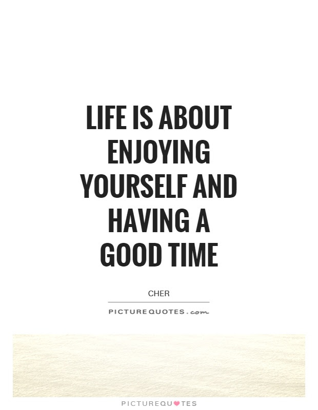 Quotes About Enjoying Time 103 Quotes