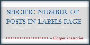 Show Only Specific Number of Posts in Blogger Labels Pages
