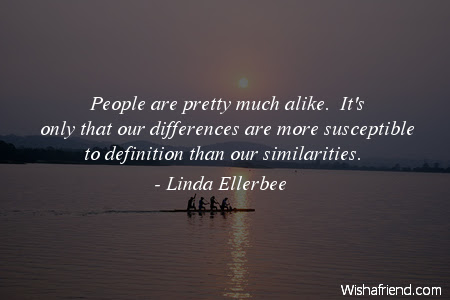 Linda Ellerbee Quote People Are Pretty Much Alike Its Only That