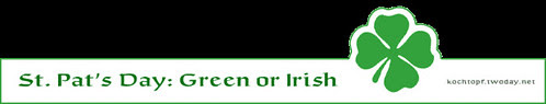 St. Pat's Day: Green or Irish