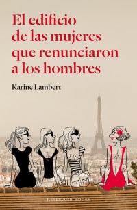 El edificio de las mujeres que renunciaron a los hombres (Karine Lambert)