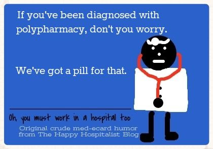 Polypharmacy we've got a pill for that ecard humor photo