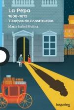La Pepa. 1808 ? 1812 Tiempos de Constitución María Isabel Molina