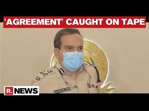 Mumbai CP Blurts Out Agreement