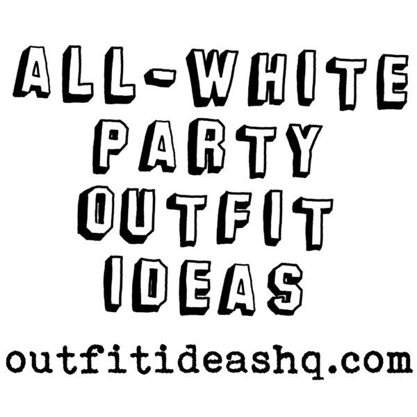 All White Party Outfit Ideas Outfit Ideas Hq