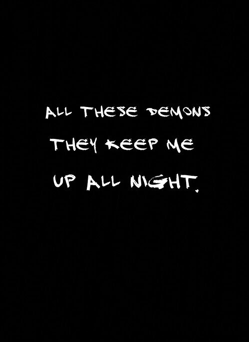 All These Demons They Keep Me Up All Image 2373091 By Ladyd On