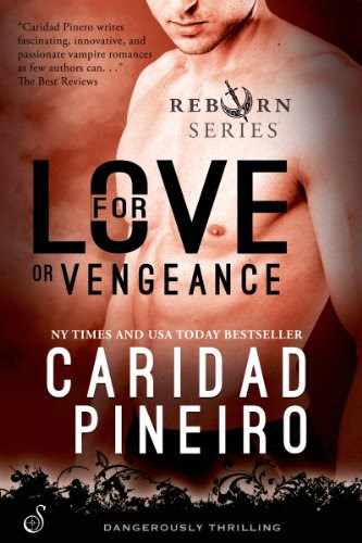 For Love or Vengeance (The Reborn Vampire Series) (Entangled Ignite) by Caridad Piñeiro
