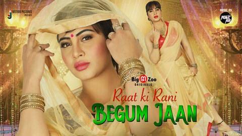 Raat ki Rani Begum Jaan (2021) - BigMovieZoo WEB Series Season 1 Complete