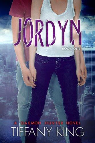Jordyn (A Daemon Hunter Novel Book One) by Tiffany King