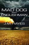 Mad Dog & Englishman: A Mad Dog & Englishman Mystery