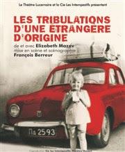 Les tribulations d'une étrangère d'origine Théâtre Le Lucernaire Affiche