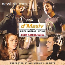 d'Masiv Feat. Ariel, Giring, Momo - Esok Kan Bahagia