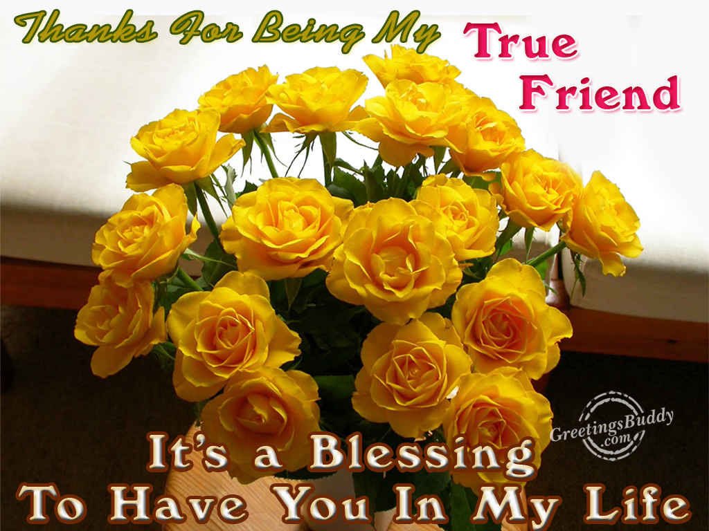 Thanks For Being My True Friend Greetingsbuddycom