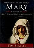 The Gospel Truth About Mary Volume II: Mary's Perpetual Virginity and Assumption 6 Disc Audio CD Set
