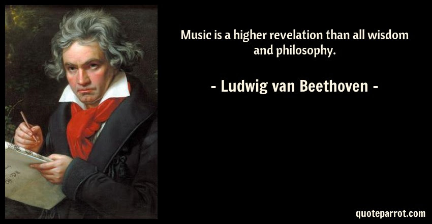 Music Is A Higher Revelation Than All Wisdom And Philos By Ludwig