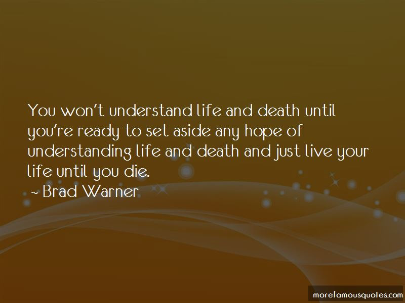 Quotes About Understanding Life And Death Top 41 Understanding Life
