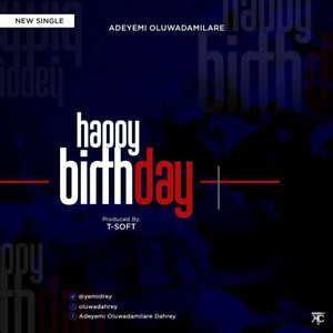 adeyemi oluwadamilare happy birthday mp  lyrics