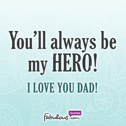 I Love You My Hero Quotes Quotes