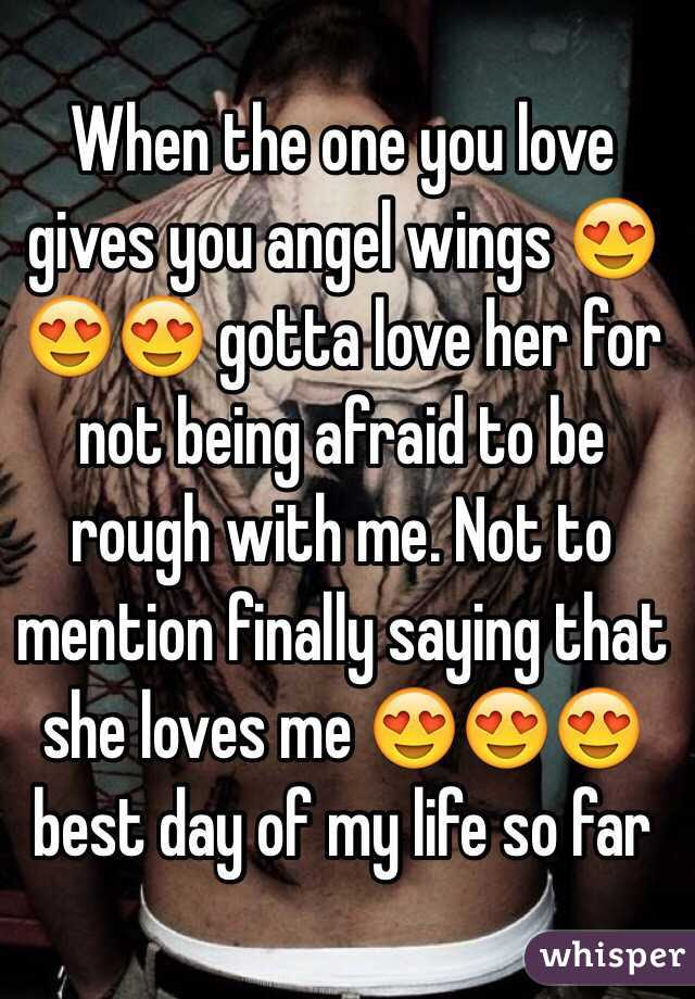 When The One You Love Gives You Angel Wings Gotta Love Her