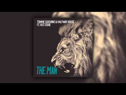 Tommie Sunshine & Halfway House feat. Fast Eddie - The Man (Original Mix)