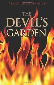 The Devil's Garden by Brady Christianson