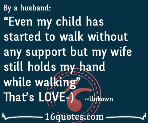By A Husband Even My Child Has Started To Walk Without Any Support