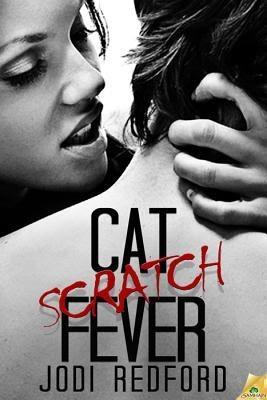 Cat Scratch Fever by Jodi Redford