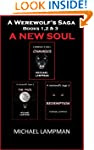 A New Soul Trilogy A Werewolf's Saga...