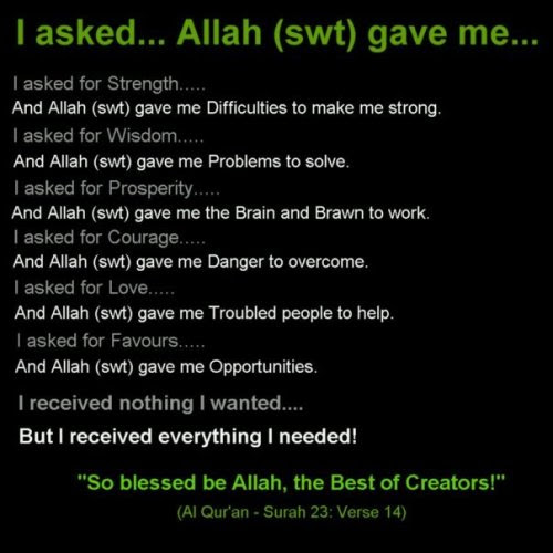 I asked... and Allah Gave Me..