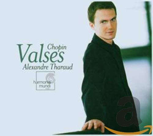 Alexandre Tharaud, Waltzes by Chopin, Harmonia Mundi, released in France on April 21, 2006