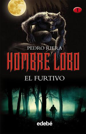 El furtivo (Hombre Lobo I) Pedro Riera