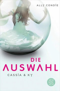 Die Auswahl / Cassia & Ky Bd.1 - Condie, Ally