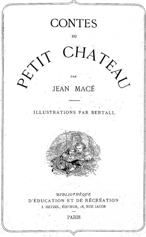 Jean Macé - Contes du Petit-Château
