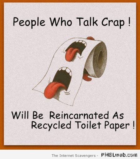 8 People Who Talk Crap Funny Quote Pmslweb