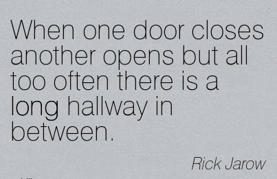 Nice Career Quotes By Rick Jarowwhen One Door Closes Another Opens