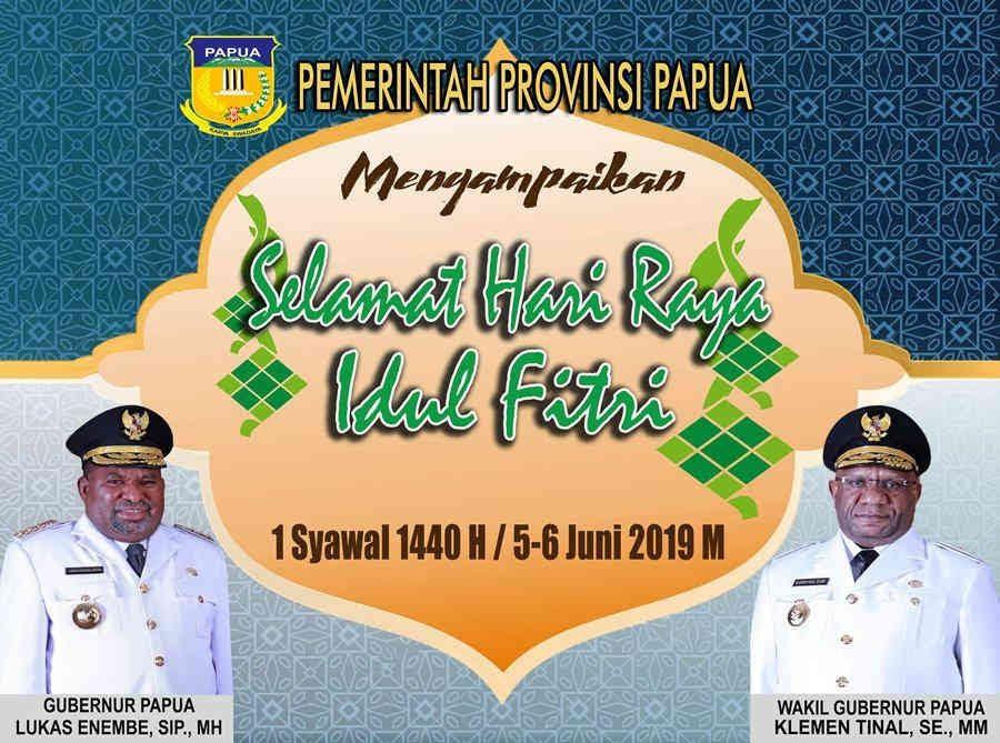 Gubernur dan Wakil Gubernur Papua mengucapkan Selamat Merayakan Idul Fitri 1440 Hijriah dan 2019 Masehi
